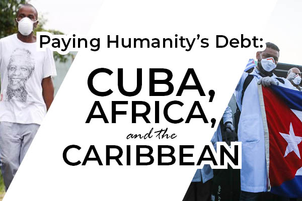 Paying Humanity's Debt: Cuba, Africa, and the Caribbean