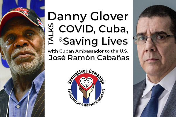 Danny Glover talks COVID, Cuba and Saving Lives with Cuban Ambassador Jose Ramon Cabanas