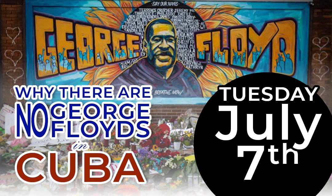 Why There Are No George Floyds in Cuba